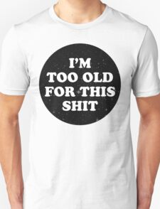 too old T-Shirt
