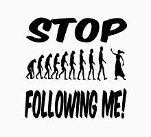 Stop following me! Womens Fitted T-Shirt