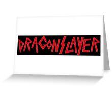 Dragonslayer! Greeting Card