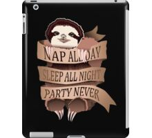 Nap All Day, Sleep All Night, Party Never iPad Case/Skin