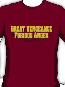 Great Vengeance and Furious Anger T-Shirt