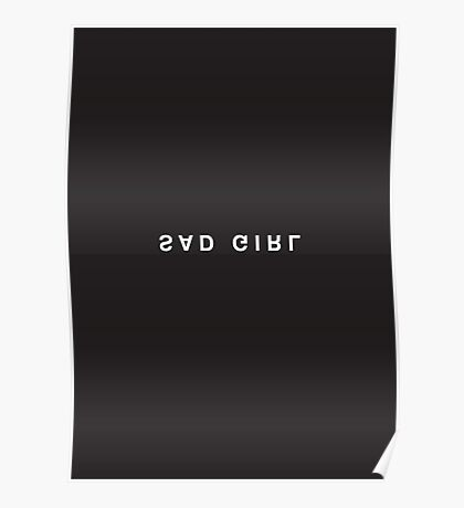 Sad Girl Minimalist Black and White - Trendy/Hipster Typography Poster