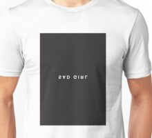 Sad Girl Minimalist Black and White - Trendy/Hipster Typography Unisex T-Shirt