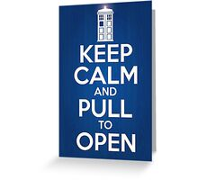 Keep Calm and Pull To Open Greeting Card