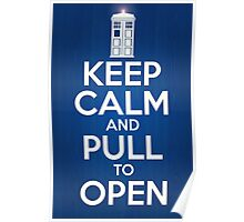 Keep Calm and Pull To Open Poster