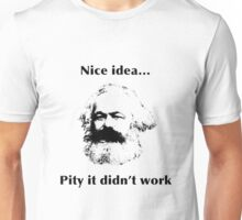 Nice Idea...Pity it didn't work Unisex T-Shirt