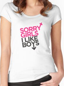 """Sorry Girls, I Like Boys"" Tee Women's Fitted Scoop T-Shirt"