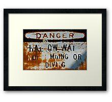 Danger: HAL OW WAI Framed Print