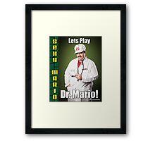 SexyMario MEME - Lets Play Dr. Mario! Framed Print