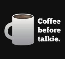 Coffee Before Talkie Kids Tee