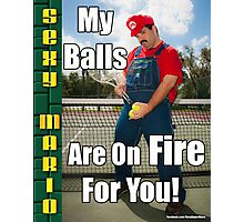 SexyMario MEME - My Balls Are On Fire For You 1 Photographic Print