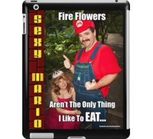 SexyMario MEME - Fire Flowers Aren't The Only Thing I Like To Eat! iPad Case/Skin