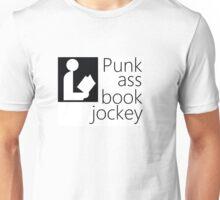 Punk Ass Book Jockey Unisex T-Shirt