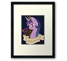 You'll Play Your Part Framed Print