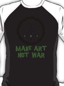 Art not War! T-Shirt