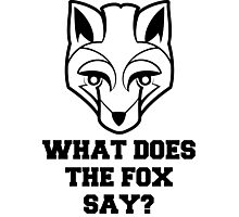 What Does The Fox Say? (Fox Design) Photographic Print