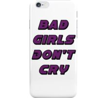 Bad Girls Don't Cry iPhone Case/Skin