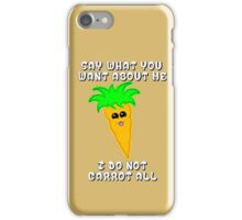 I do not carrot all iPhone Case/Skin