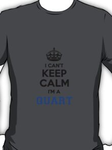 I cant keep calm Im a QUART T-Shirt