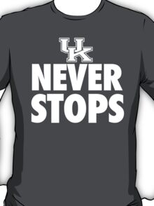 Kentucky Never Stops shirt, hoodie and more T-Shirt