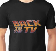 Back To The TV Unisex T-Shirt