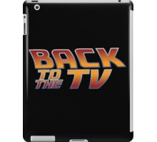 Back To The TV iPad Case/Skin