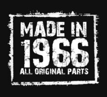 Made In 1966 All Original Parts - Funny Tshirts by custom111