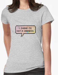 I swear I'm not a weeaboo Womens Fitted T-Shirt