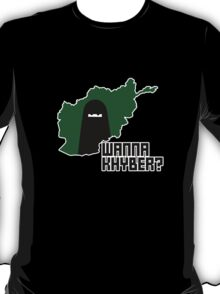 Wanna Khyber? T-Shirt