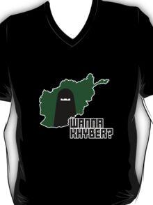 Wanna Khyber? T-Shirt