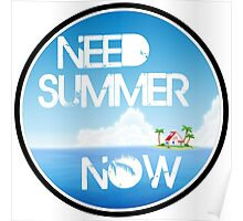 Need Summer Now Poster