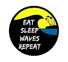 Eat sleep waves repeat Photographic Print