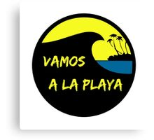 Vamos a la playa Canvas Print
