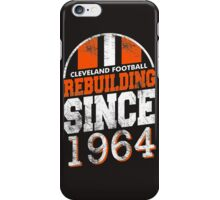 Cleveland Football Rebuilding iPhone Case/Skin