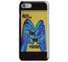 More Today than Yesterday - American Sign Language iPhone Case/Skin