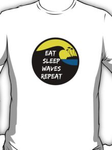 Eat sleep waves repeat T-Shirt