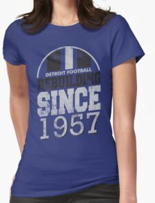 Detroit Football Rebuilding Womens Fitted T-Shirt