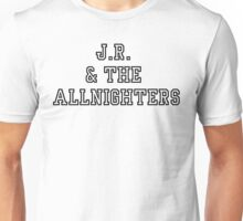 J.R. & The Allnighters  Unisex T-Shirt