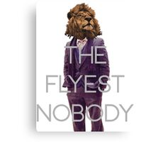 The Flyest Nobody 2 Canvas Print
