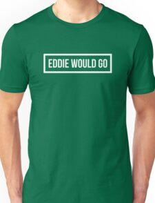 Eddie Would GO - Dark Background Unisex T-Shirt