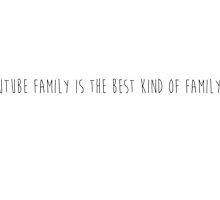 Youtube family is the best kind of family by praaladida