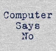 Computer Says No Quote - T-Shirt Sticker One Piece - Long Sleeve