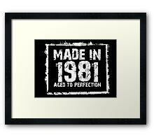 Made In 1981 Aged To Perfection - TShirts & Hoodies Framed Print
