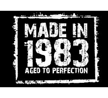 Made In 1983 Aged To Perfection - TShirts & Hoodies Photographic Print