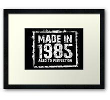 Made In 1985 Aged To Perfection - TShirts & Hoodies Framed Print