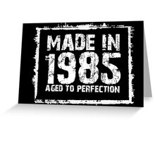 Made In 1985 Aged To Perfection - TShirts & Hoodies Greeting Card