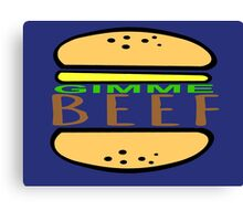 Gimme Beef. Canvas Print