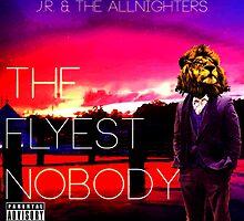 The Flyest Nobody by viixiigfl