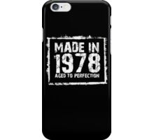 Made In 1978 Aged To Perfection - TShirts & Hoodies iPhone Case/Skin