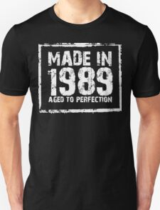 Made In 1989 Aged To Perfection - TShirts & Hoodies T-Shirt